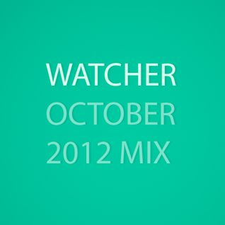 Watcher - October 2012 Mix