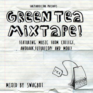 Swagbot - Green Tea Mixtape