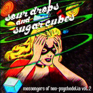 Sour Drops and Sugar Cubes - Messengers of Neo - Psychedelia Vol.2