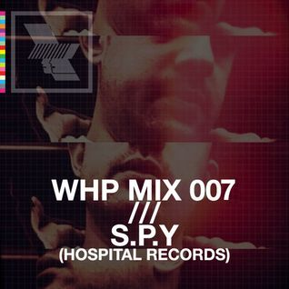 WHP12 MIX 007 /// S.P.Y. (HOSPITAL RECORDS) x WHP