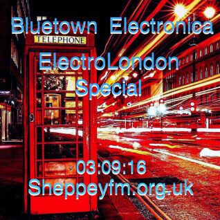 Bluetown Electronica Electro London special