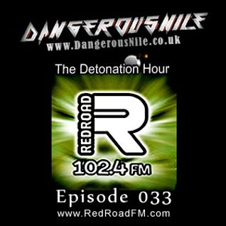 DangerousNile - The Detonation Hour Red Road FM Episode 033 (03/04/2015)
