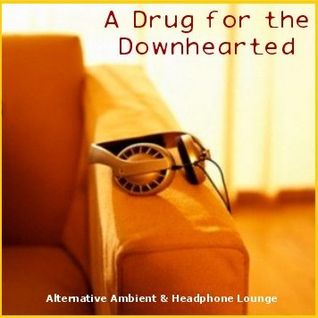 A Drug for the Downhearted