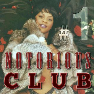 Notorious C.L.U.B Mix #1