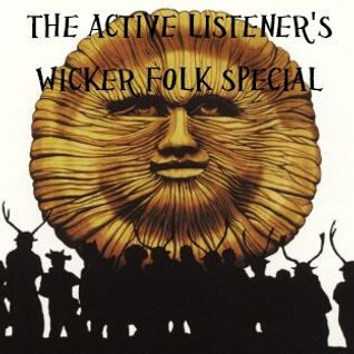 Active Listener's Wicker Folk Special