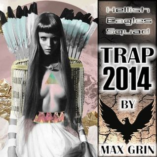 Hellish Eagle - Trap 2014 [Compilation by Max Grin]