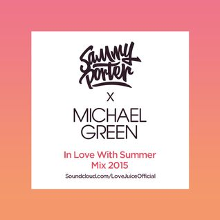 Michael Green x Sammy Porter - In Love With Summer Mix 2015