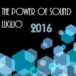 The Power Of Sound - Luglio 2016 Dj Sinopoli Ciro