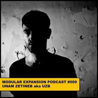 MODULAR EXPANSION PODCAST #009 | UNAM ZETINEB aka UZB