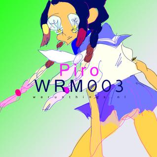 Piro - WRM003