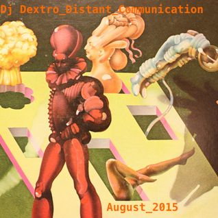 Dj Dextro_Distant_Communication_August_2015