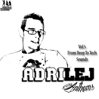 AdriLej - Anthems Vol.5 From Deep to Tech Sounds