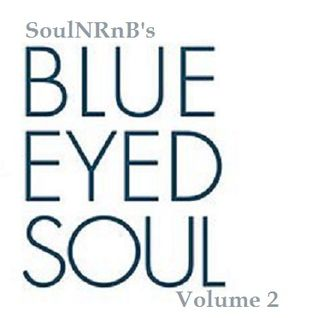 SoulNRnB's Blue Eyed Soul Vol 2