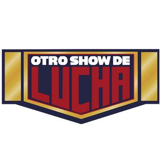 Otro Show de Lucha Podcast #01