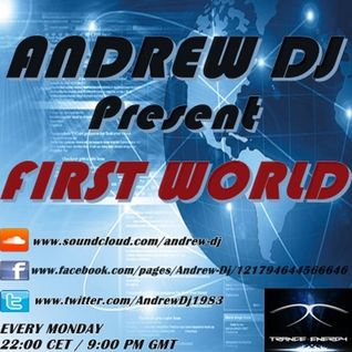 ANDREW DJ present FIRST WORLD ep.213 on TRANCE-ENERGY RADIO