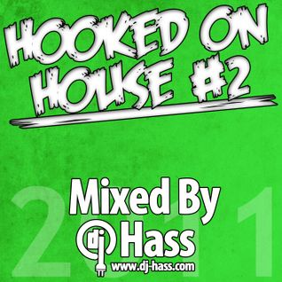 DJ Hass - Hooked On House #2 [2011]