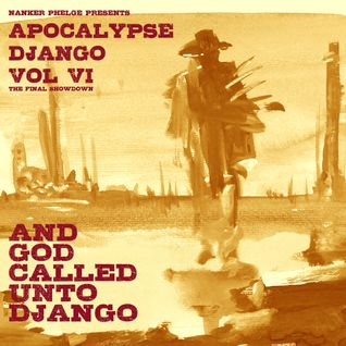Apocalypse Django Vol VI - And God Called Unto Django