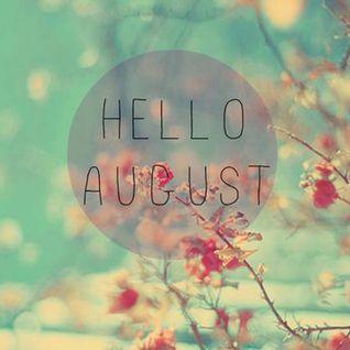 Hello August 2015 part.1
