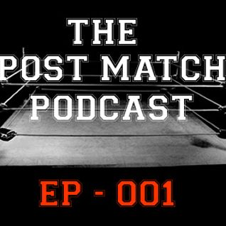 2015 05 10 - Post Match Podcast EP 001
