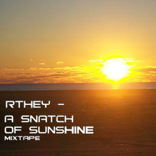 Rthey - A Snatch of Sunshine Mixtape