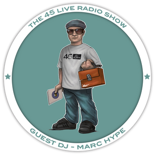 45 Live Radio Show with guest DJ MARC HYPE