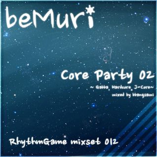 [beMuri RG mixset 012] Core Party 02