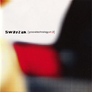 Swayzak ‎– Groovetechnology v1.3 part 2