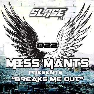 Miss Mants - Breaks Me Out #22 on Slase FM [25NOV 2016]