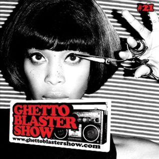 GHETTOBLASTERSHOW #21 (apr.10/10)