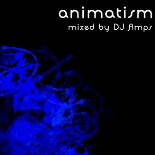 animatism mixed by DJ Amps