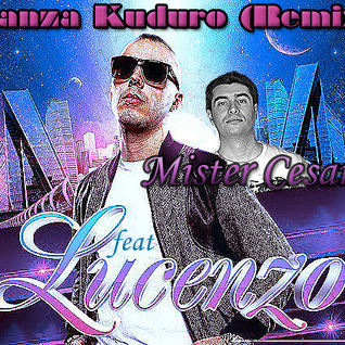 "Mister Cesar & Lucenzo - DANZA KUDURO (CLUB Remix)  ""Version no HD quality(mp3)"""