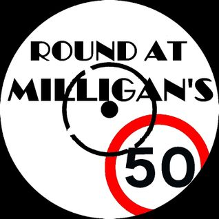 Round At Milligan's - Show 50 - 26th november 2012