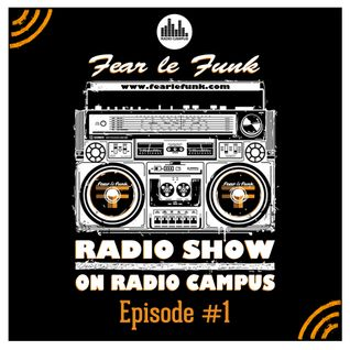 Fear le Funk Radio Show on Radio Campus Vienna - Episode #1