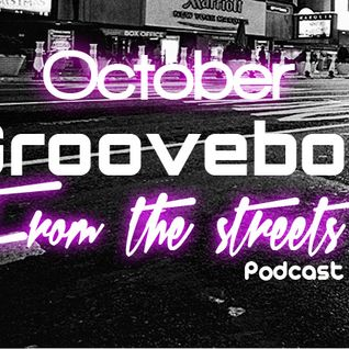 Groovebox - From The Streets (October) Podcast