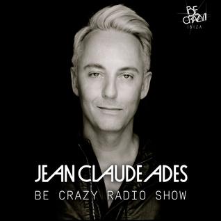 Jean Claude Ades' Be Crazy Radio Show #297