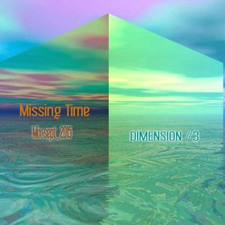Missing Time_Mix_Dimension#3 Sept_ 2015