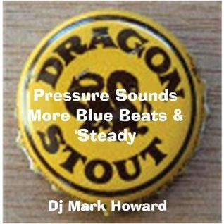 Pressure Sounds: More Blue Beats & 'steady - DJ Mark Howard