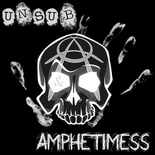 Amphetimess Presents: The Unsub Chronicles