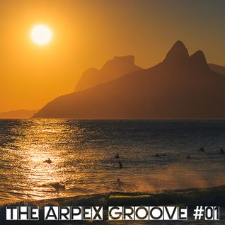 The Arpex Groove # 01 Deep House & Nu Jazz Mix
