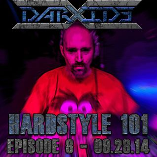 DarXide presents Hardstyle 101 - Episode 08