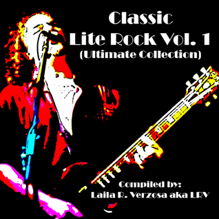 CLASSIC LITE ROCK (The Ultimate Collection) Volume 1