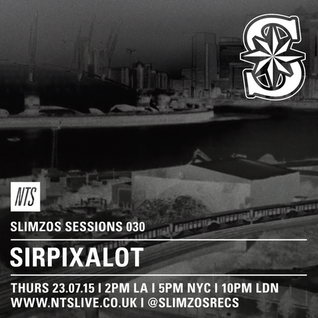 Slimzos Sessions w/ Sirpixalot - 23rd July 2015