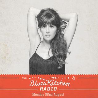 THE BLUES KITCHEN RADIO: 22 AUGUST 2016