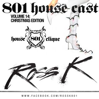 801 Housecast Vol. 14 Christmas Edition - Mixed By ROSS K