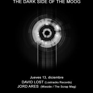 The Dark Side of the Moog- David Lost & Jordi Ares (Moog 13.12.12)