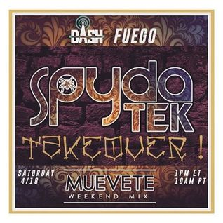 SpydaT.E.K - Muevete Weekend Takeover Mix 4.18.15(Fuego/DashRadio)