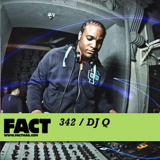 FACT mix 342 - DJ Q (Aug '12)