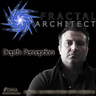 Fractal Architect - DNA radio FM - Depth Perception #7