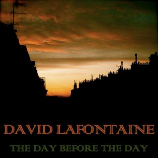 David Lafontaine - The Day Before The Day (2009)