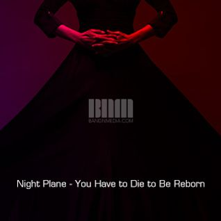 Night Plane - You Have to Die to Be Reborn